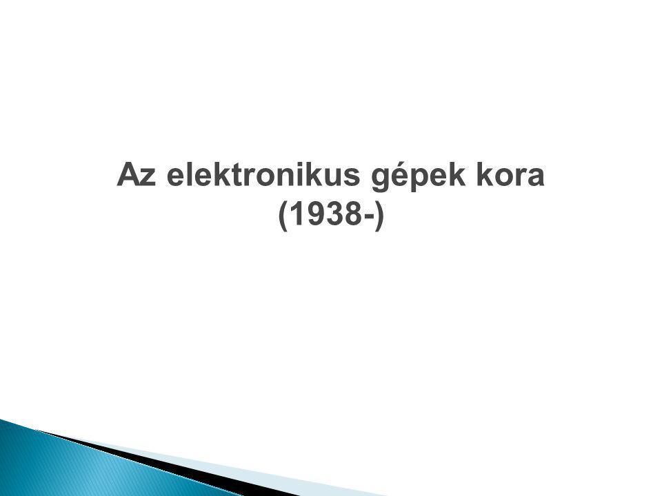 Az elektronikus gépek kora
