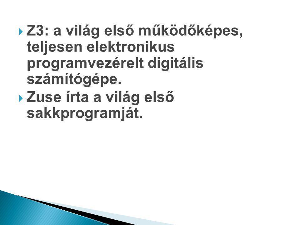 Z3: a világ első működőképes, teljesen elektronikus programvezérelt digitális számítógépe.