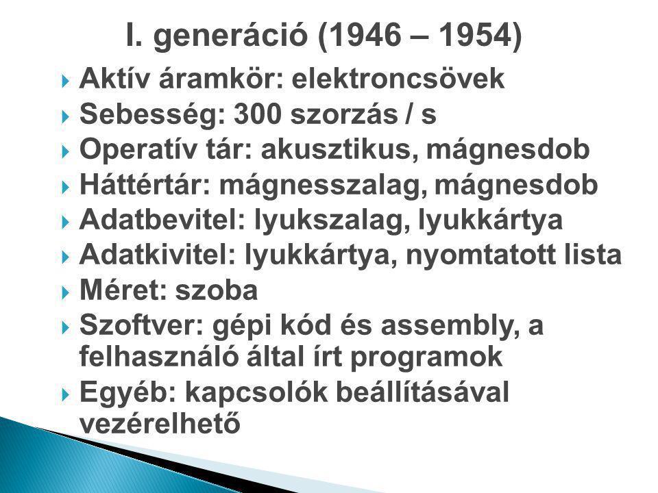 I. generáció (1946 – 1954) Aktív áramkör: elektroncsövek