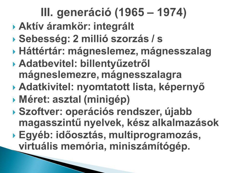 III. generáció (1965 – 1974) Aktív áramkör: integrált