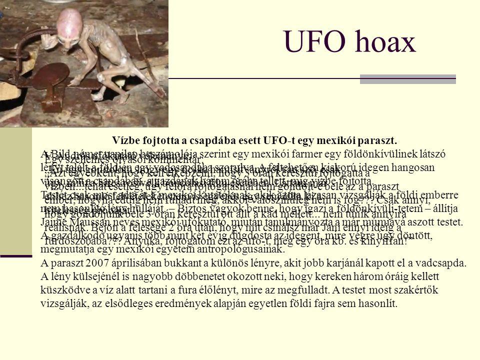 Vízbe fojtotta a csapdába esett UFO-t egy mexikói paraszt.