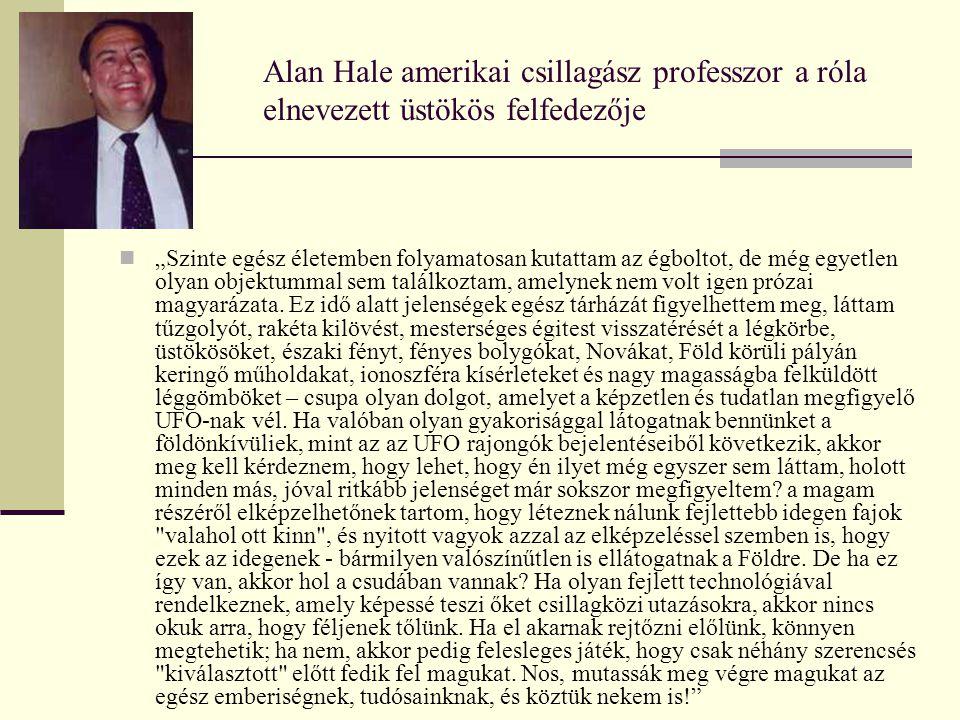 Alan Hale amerikai csillagász professzor a róla elnevezett üstökös felfedezője