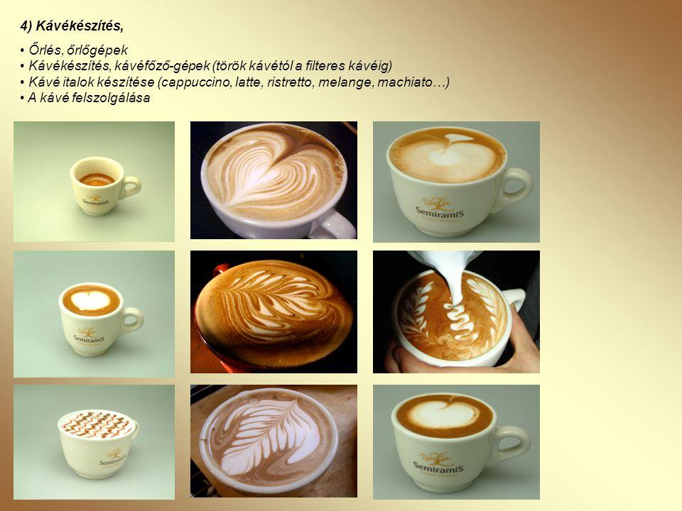 4) Kávékészítés,