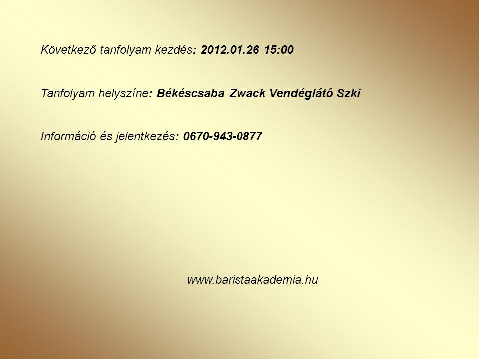Következő tanfolyam kezdés: 2012.01.26 15:00