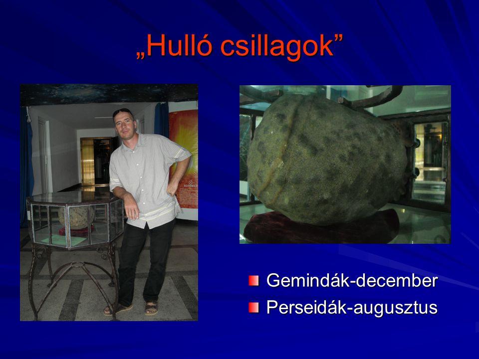 """""""Hulló csillagok Gemindák-december Perseidák-augusztus"""