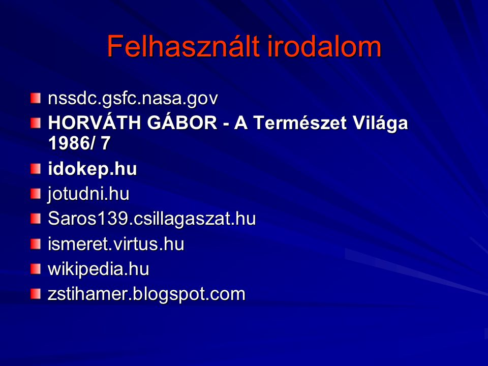 Felhasznált irodalom nssdc.gsfc.nasa.gov