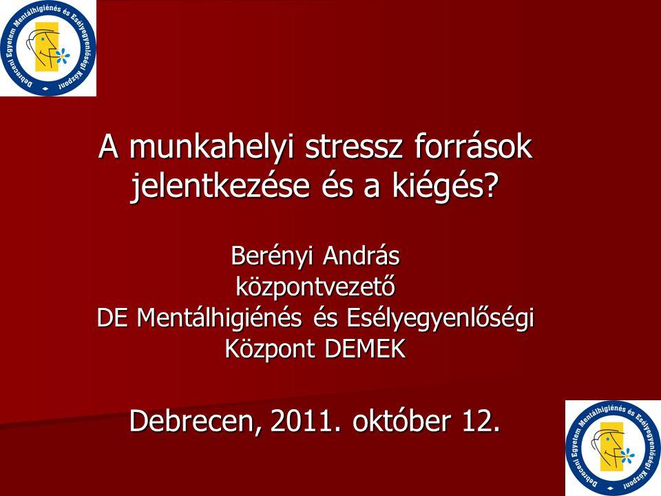 A munkahelyi stressz források jelentkezése és a kiégés