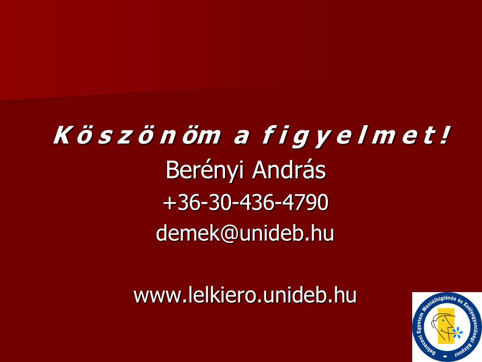 K ö s z ö n öm a f i g y e l m e t ! Berényi András +36-30-436-4790