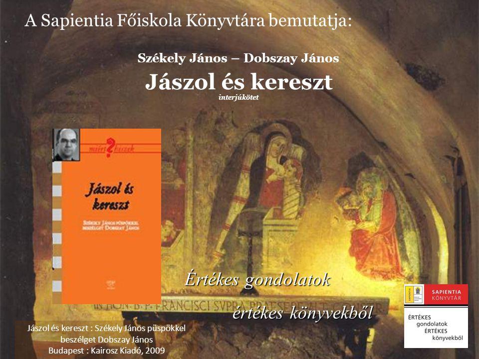 Székely János – Dobszay János Jászol és kereszt