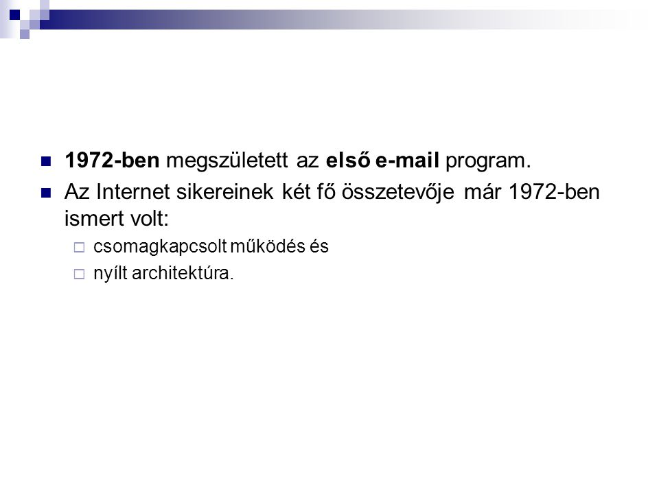 1972-ben megszületett az első e-mail program.