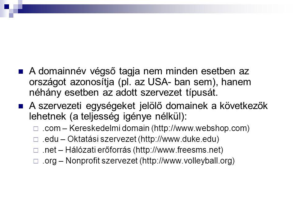 A domainnév végső tagja nem minden esetben az országot azonosítja (pl