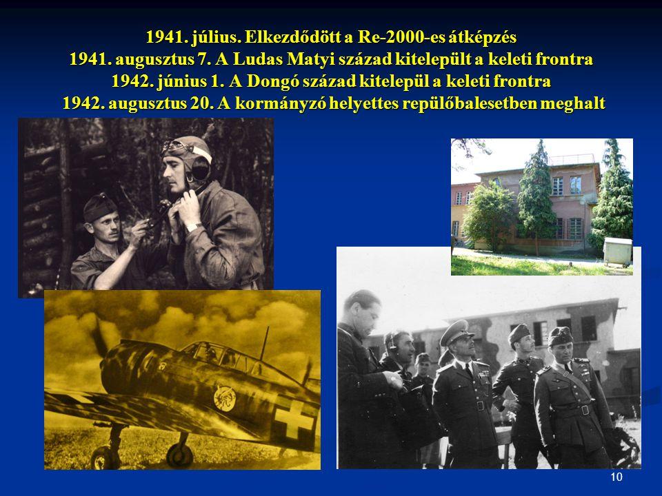 1941. július. Elkezdődött a Re-2000-es átképzés 1941. augusztus 7