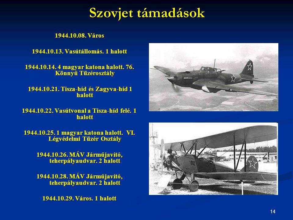 Szovjet támadások 1944.10.08. Város 1944.10.13. Vasútállomás. 1 halott