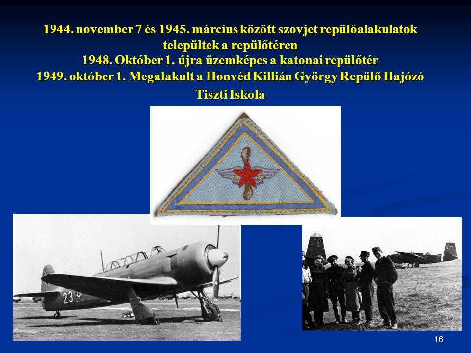 1944. november 7 és 1945. március között szovjet repülőalakulatok települtek a repülőtéren 1948.