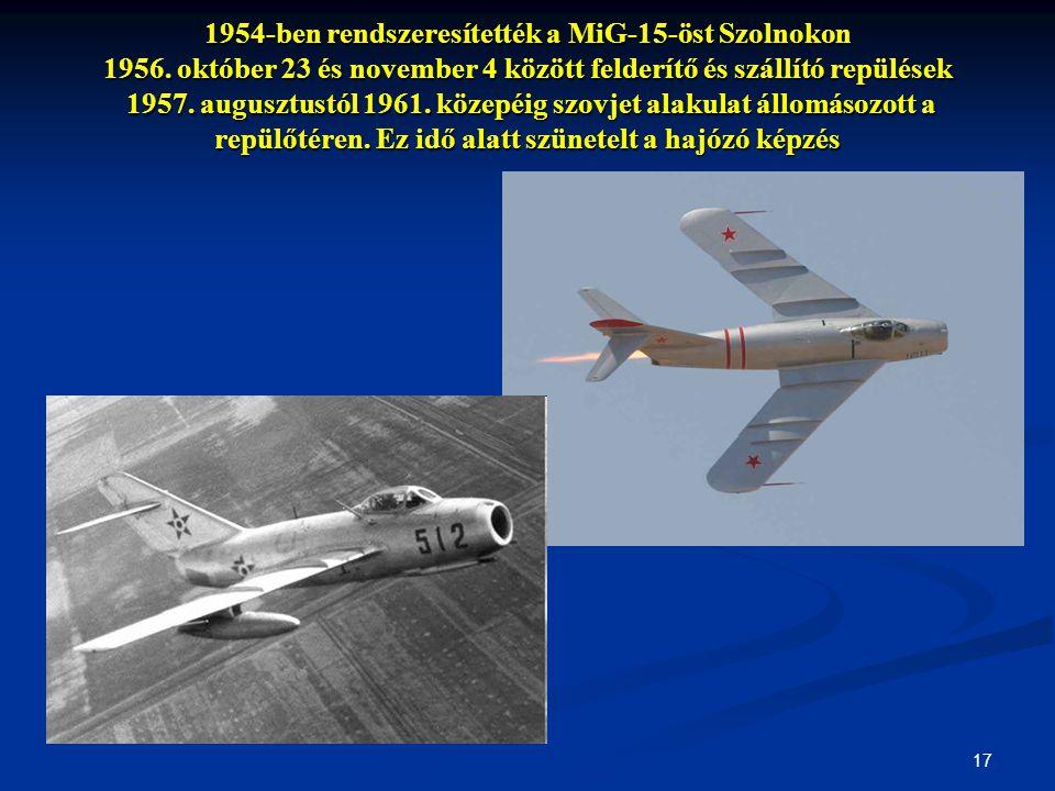 1954-ben rendszeresítették a MiG-15-öst Szolnokon 1956