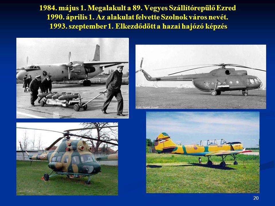 1984. május 1. Megalakult a 89. Vegyes Szállítórepülő Ezred 1990