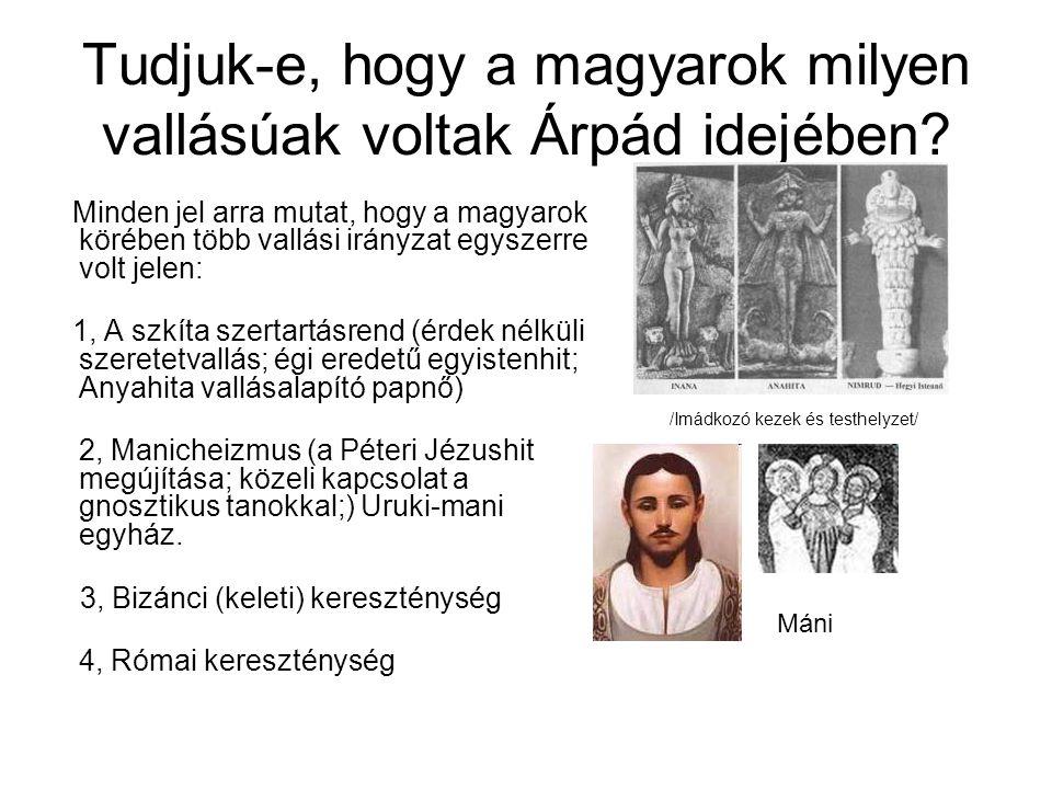 Tudjuk-e, hogy a magyarok milyen vallásúak voltak Árpád idejében