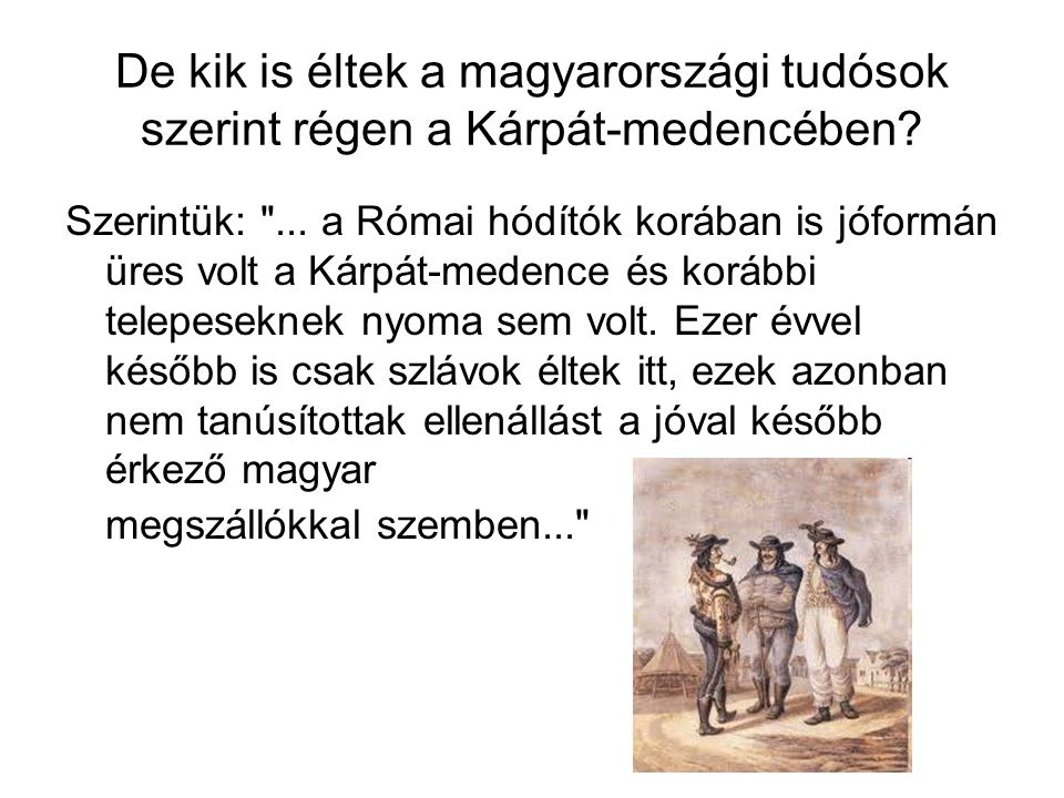 De kik is éltek a magyarországi tudósok szerint régen a Kárpát-medencében