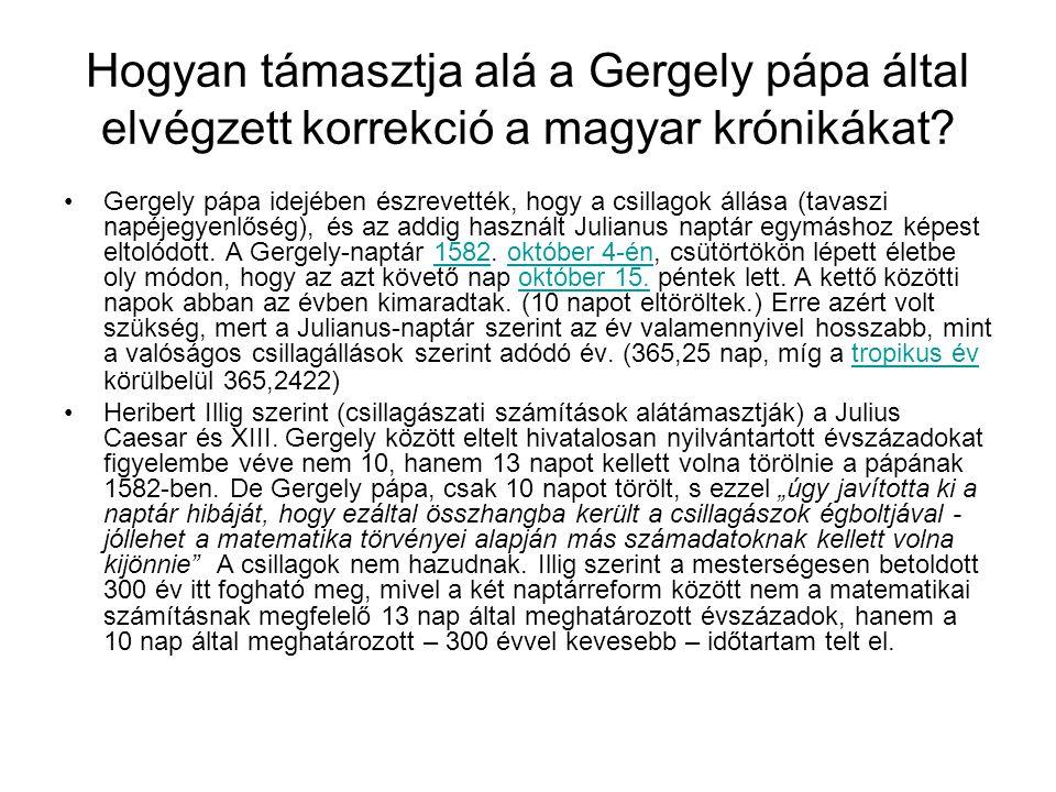 Hogyan támasztja alá a Gergely pápa által elvégzett korrekció a magyar krónikákat