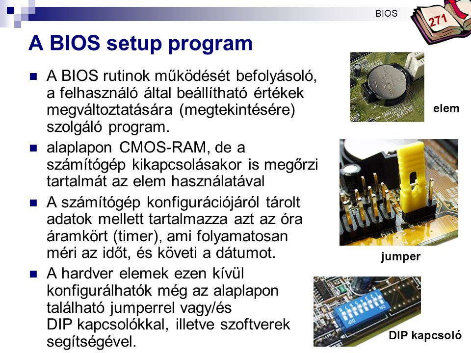 BIOS 271. A BIOS setup program.