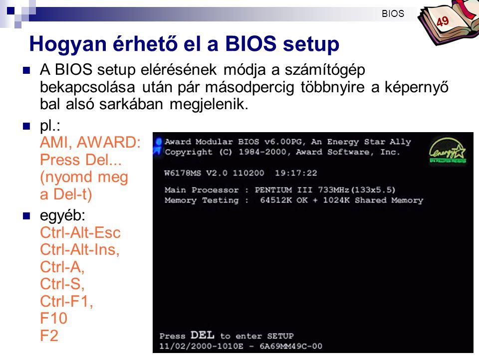 Hogyan érhető el a BIOS setup