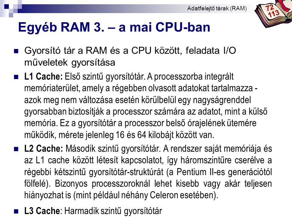 Egyéb RAM 3. – a mai CPU-ban