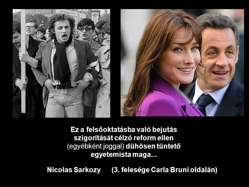 Nicolas Sarkozy (3. felesége Carla Bruni oldalán)