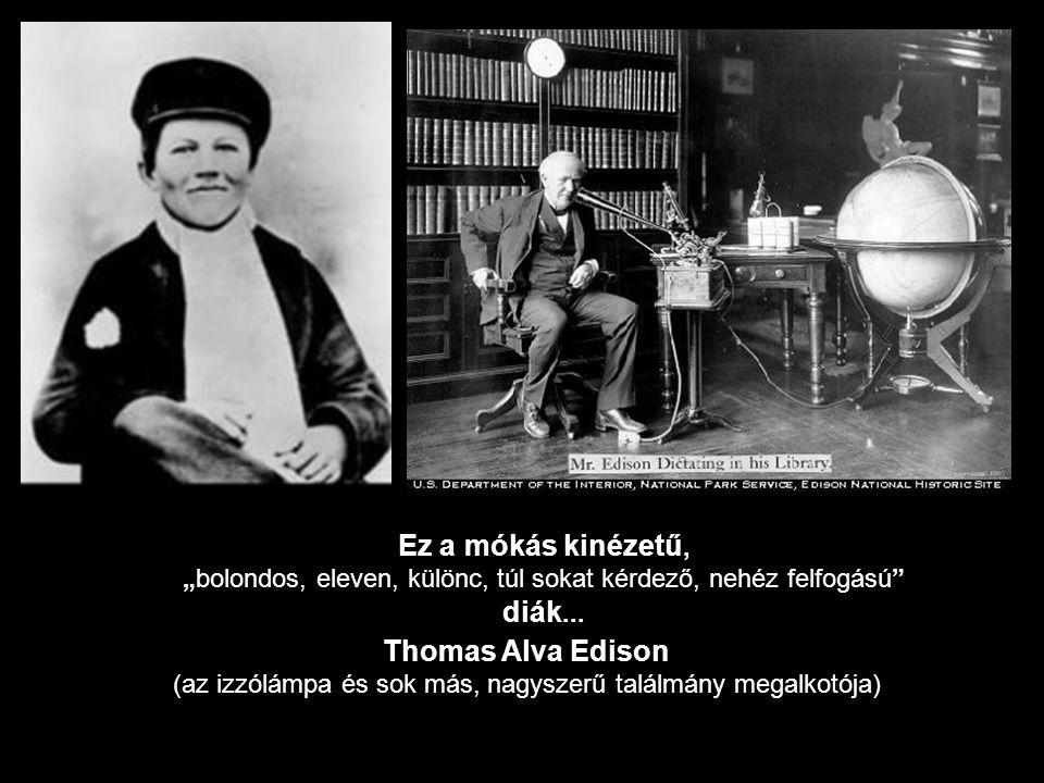 Ez a mókás kinézetű, Thomas Alva Edison