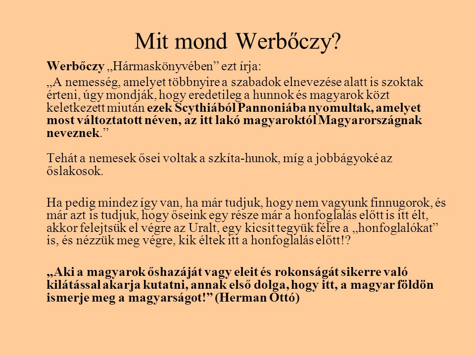 """Mit mond Werbőczy Werbőczy """"Hármaskönyvében ezt írja:"""