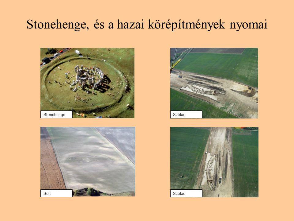 Stonehenge, és a hazai körépítmények nyomai