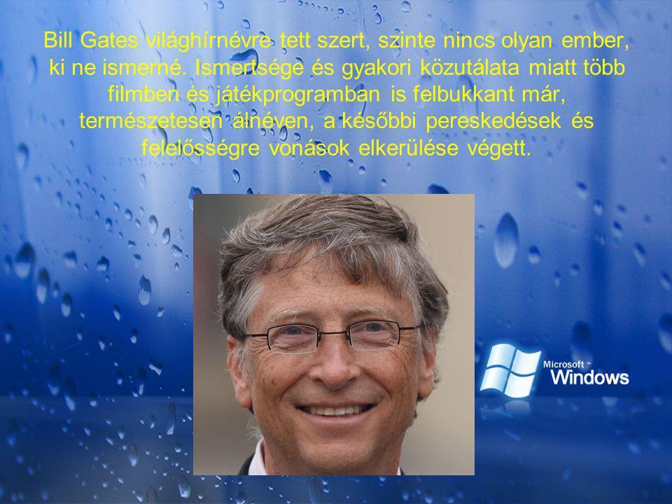 Bill Gates világhírnévre tett szert, szinte nincs olyan ember, ki ne ismerné.