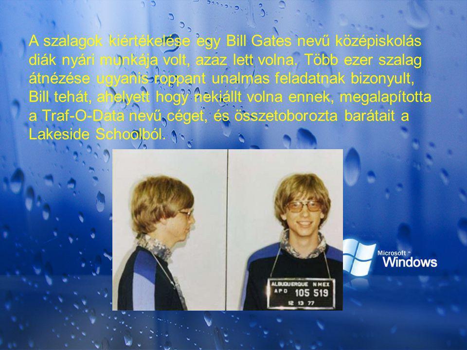 A szalagok kiértékelése egy Bill Gates nevű középiskolás diák nyári munkája volt, azaz lett volna.