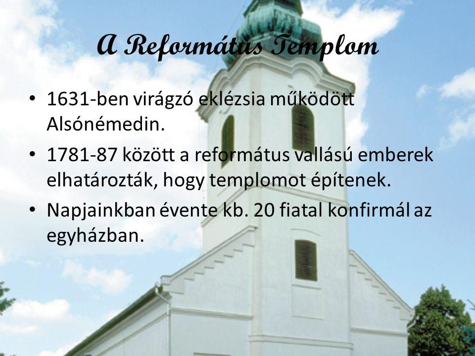 A Református Templom 1631-ben virágzó eklézsia működött Alsónémedin.