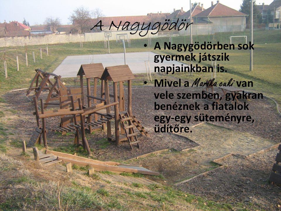 A Nagygödör A Nagygödörben sok gyermek játszik napjainkban is.