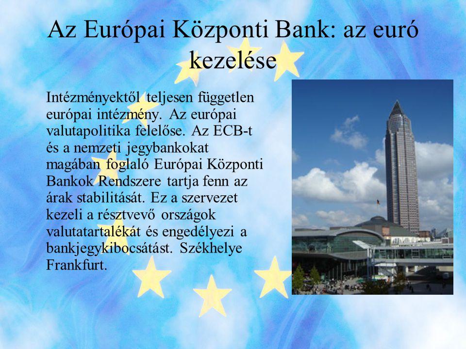 Az Európai Központi Bank: az euró kezelése