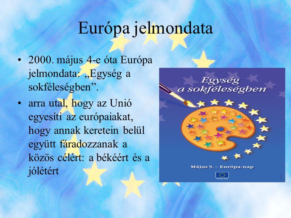 """Európa jelmondata 2000. május 4-e óta Európa jelmondata: """"Egység a sokféleségben ."""
