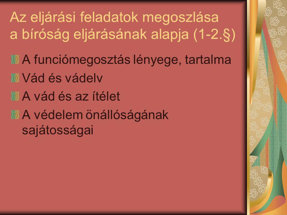 Az eljárási feladatok megoszlása a bíróság eljárásának alapja (1-2.§)