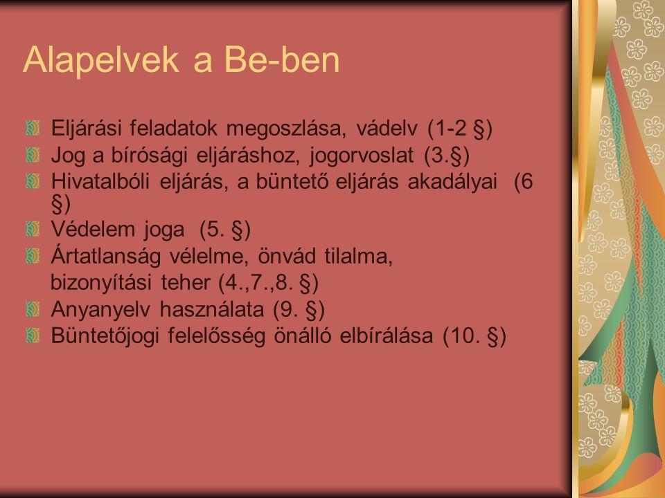 Alapelvek a Be-ben Eljárási feladatok megoszlása, vádelv (1-2 §)