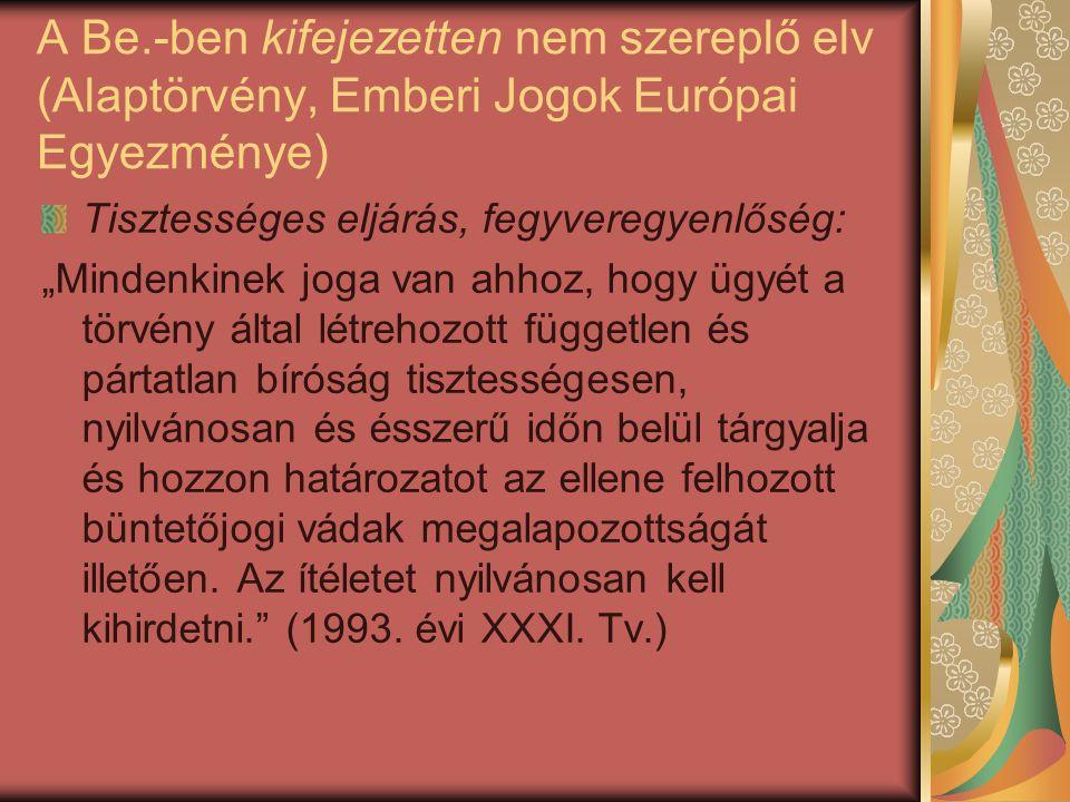 A Be.-ben kifejezetten nem szereplő elv (Alaptörvény, Emberi Jogok Európai Egyezménye)