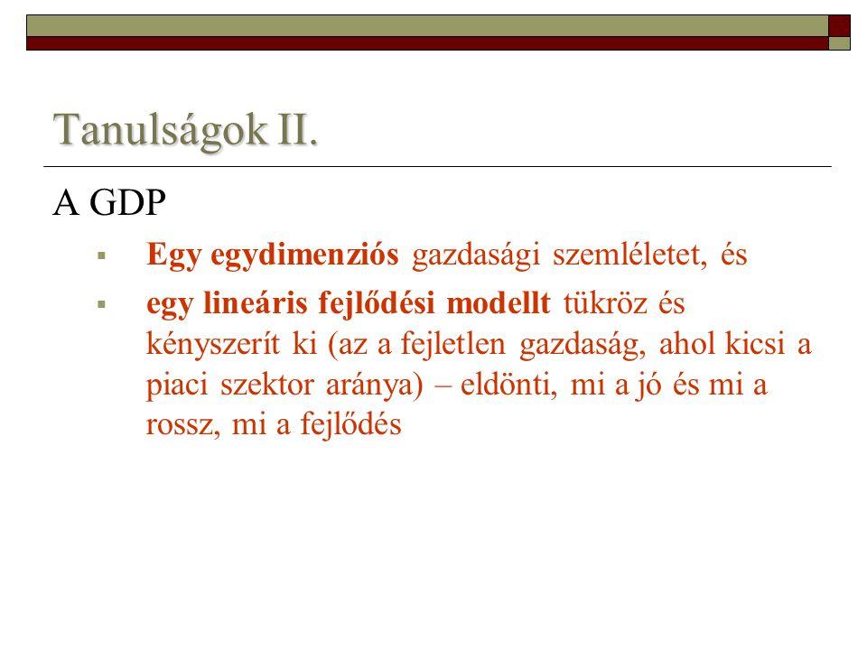 Tanulságok II. A GDP Egy egydimenziós gazdasági szemléletet, és