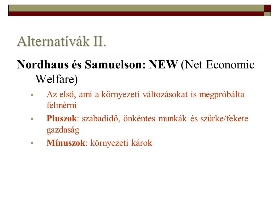 Alternatívák II. Nordhaus és Samuelson: NEW (Net Economic Welfare)