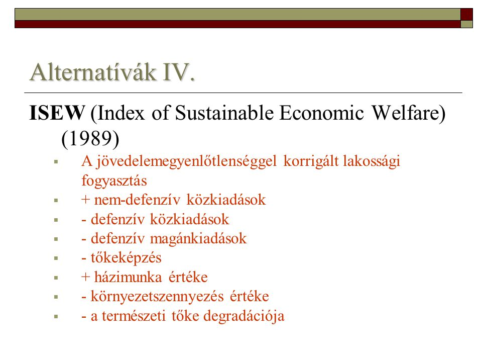 Alternatívák IV. ISEW (Index of Sustainable Economic Welfare) (1989)