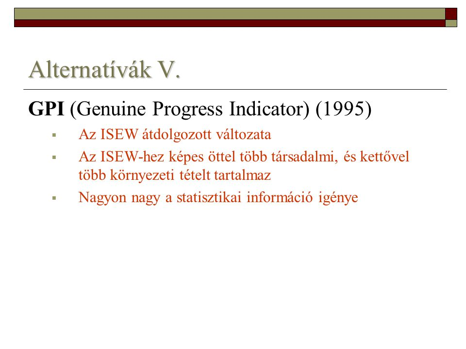 Alternatívák V. GPI (Genuine Progress Indicator) (1995)