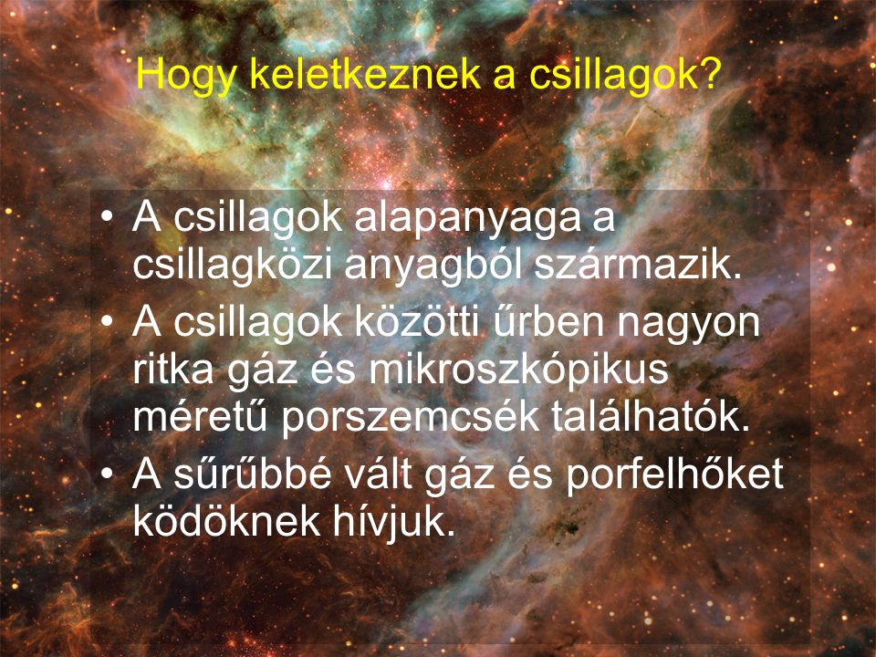 Hogy keletkeznek a csillagok