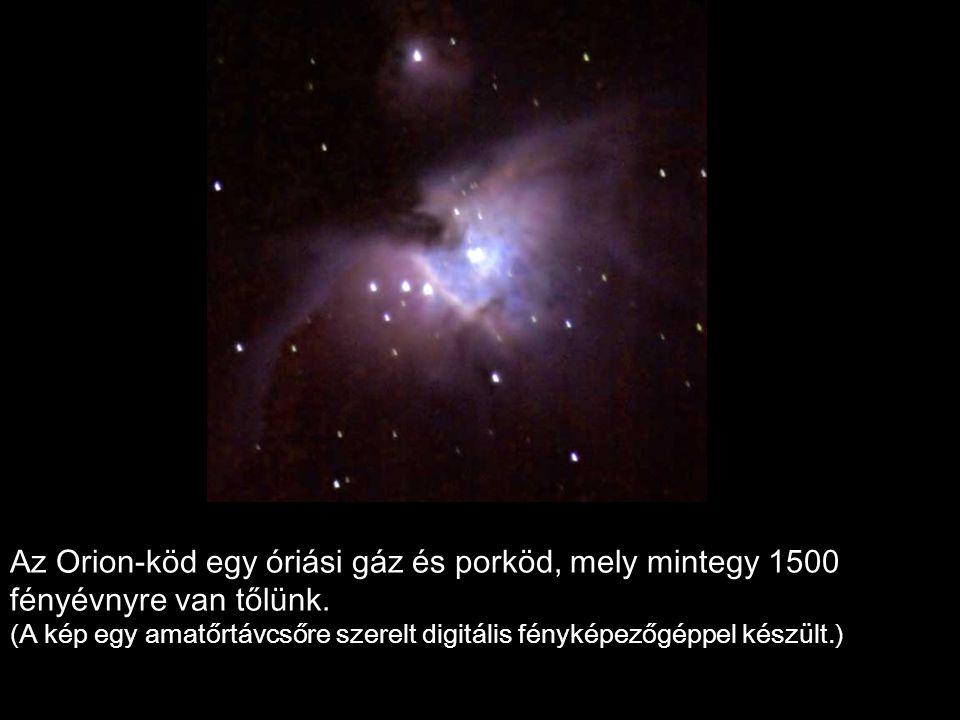 Az Orion-köd egy óriási gáz és porköd, mely mintegy 1500 fényévnyre van tőlünk.