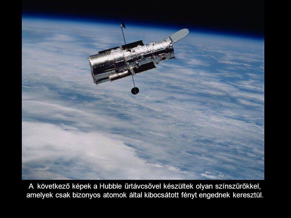 A következő képek a Hubble űrtávcsővel készültek olyan színszűrőkkel, amelyek csak bizonyos atomok által kibocsátott fényt engednek keresztül.