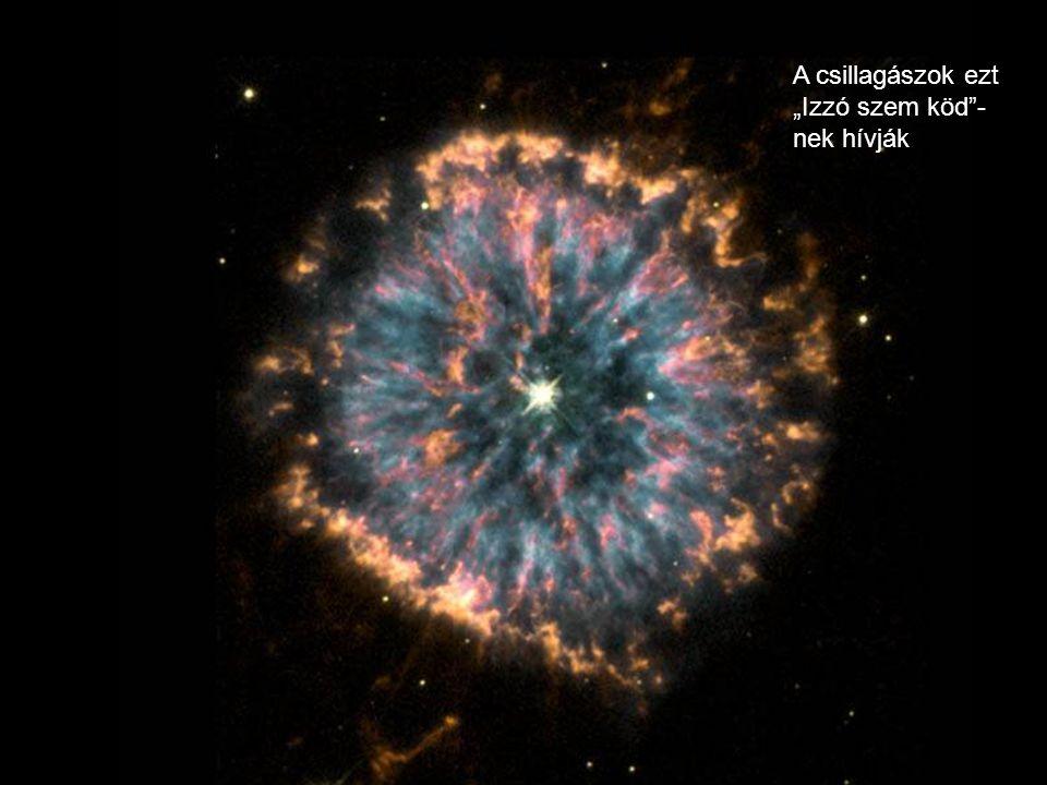"""A csillagászok ezt """"Izzó szem köd -nek hívják"""