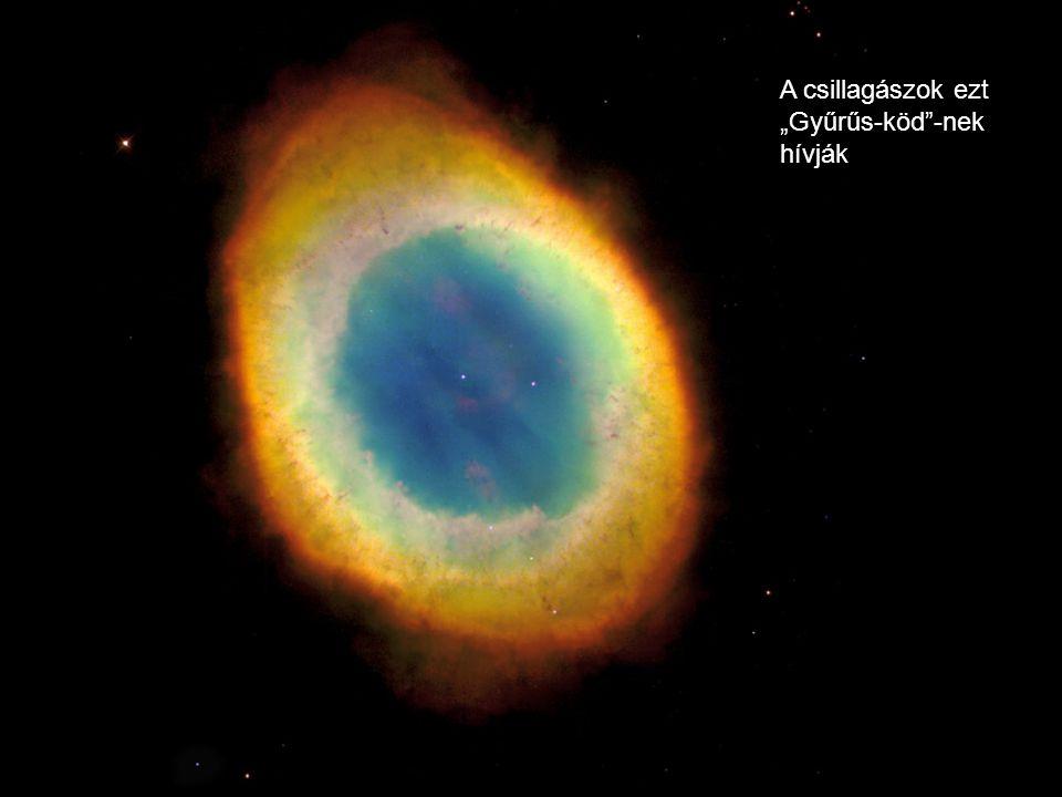 """A csillagászok ezt """"Gyűrűs-köd -nek hívják"""