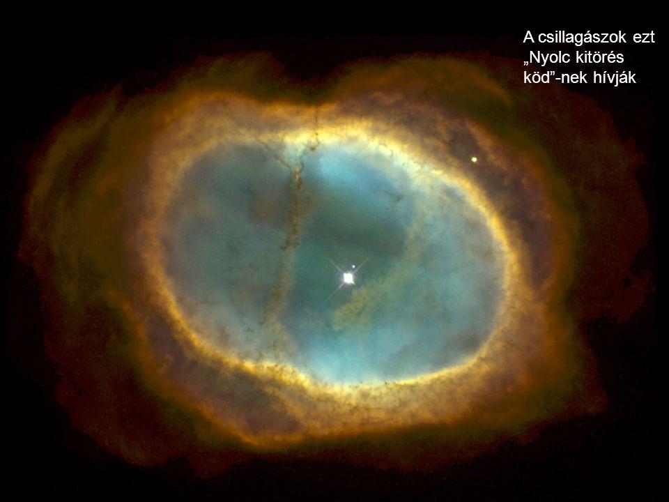 """A csillagászok ezt """"Nyolc kitörés köd -nek hívják"""
