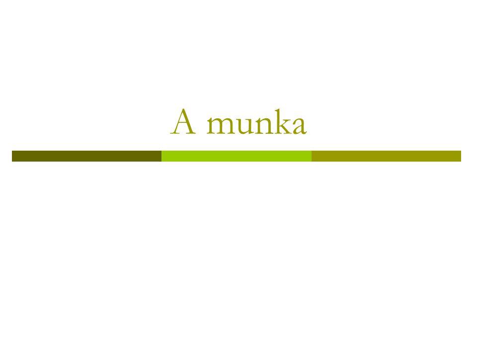 A munka